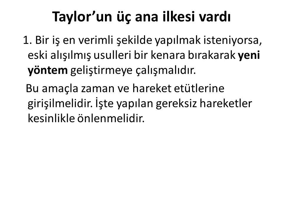 Taylor'un üç ana ilkesi vardı