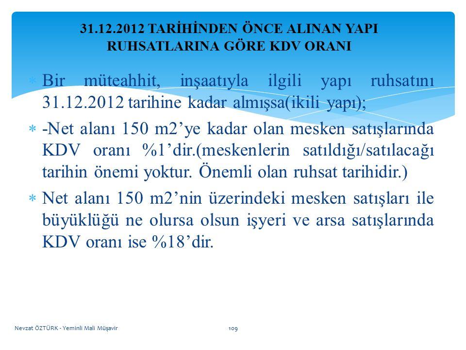 31.12.2012 TARİHİNDEN ÖNCE ALINAN YAPI RUHSATLARINA GÖRE KDV ORANI