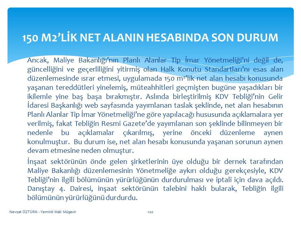 150 M2'LİK NET ALANIN HESABINDA SON DURUM