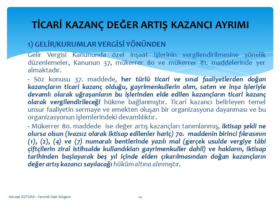 TİCARİ KAZANÇ DEĞER ARTIŞ KAZANCI AYRIMI