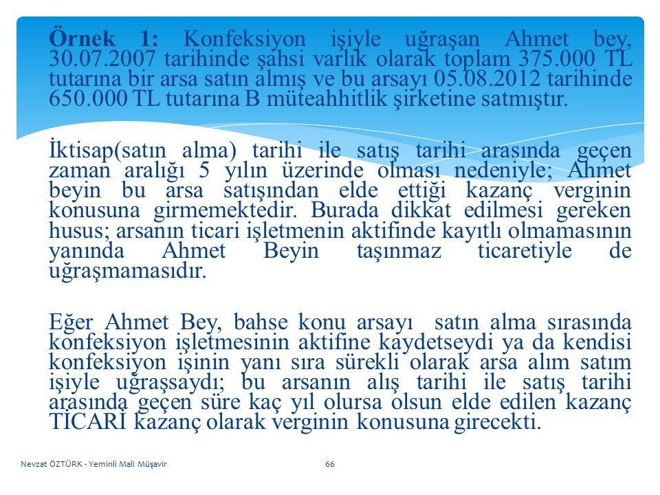 Örnek 1: Konfeksiyon işiyle uğraşan Ahmet bey, 30. 07