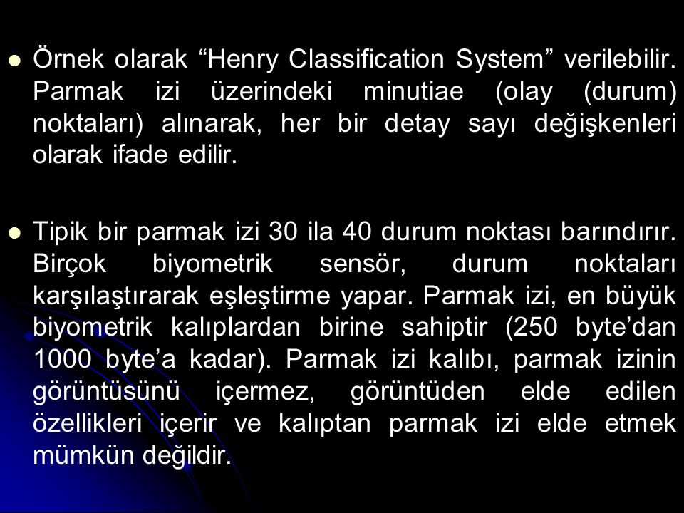 Örnek olarak Henry Classification System verilebilir