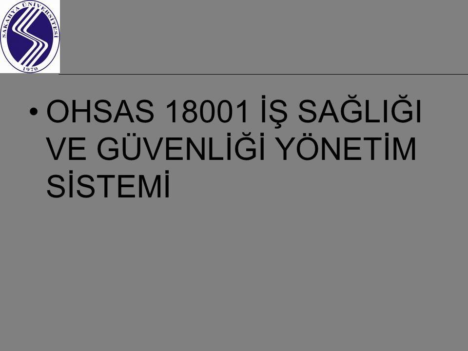 OHSAS 18001 İŞ SAĞLIĞI VE GÜVENLİĞİ YÖNETİM SİSTEMİ