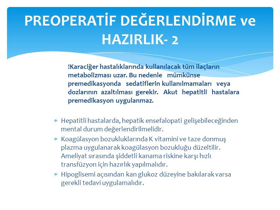 PREOPERATİF DEĞERLENDİRME ve HAZIRLIK- 2