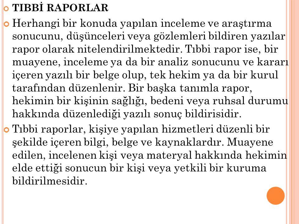 TIBBİ RAPORLAR