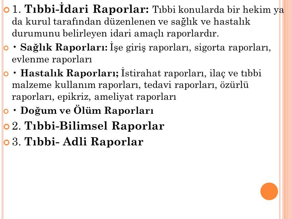 2. Tıbbi-Bilimsel Raporlar 3. Tıbbi- Adli Raporlar