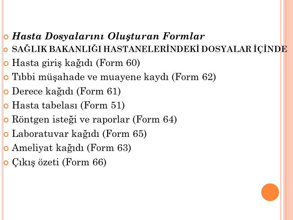 Hasta Dosyalarını Oluşturan Formlar Hasta giriş kağıdı (Form 60)