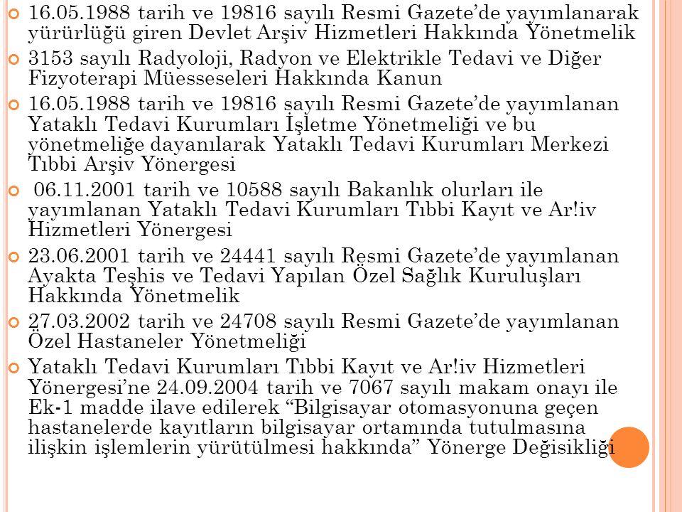 16.05.1988 tarih ve 19816 sayılı Resmi Gazete'de yayımlanarak yürürlüğü giren Devlet Arşiv Hizmetleri Hakkında Yönetmelik