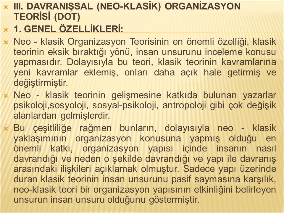 III. DAVRANIŞSAL (NEO-KLASİK) ORGANİZASYON TEORİSİ (DOT)