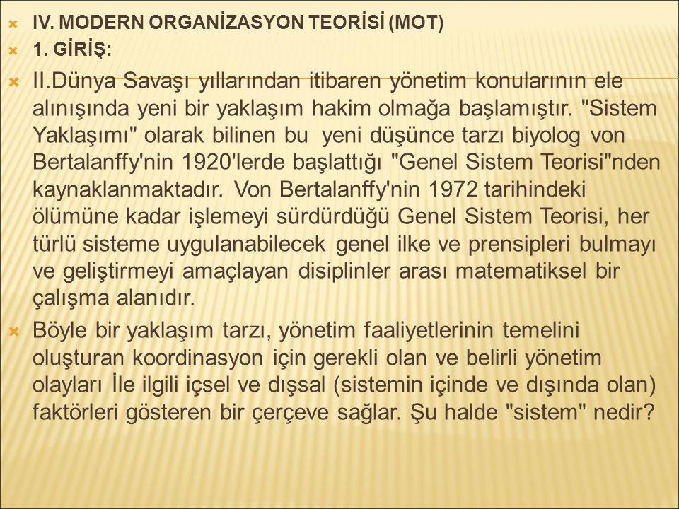 IV. MODERN ORGANİZASYON TEORİSİ (MOT)