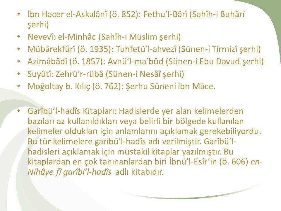 İbn Hacer el-Askalânî (ö. 852): Fethu'l-Bârî (Sahîh-i Buhârî şerhi)