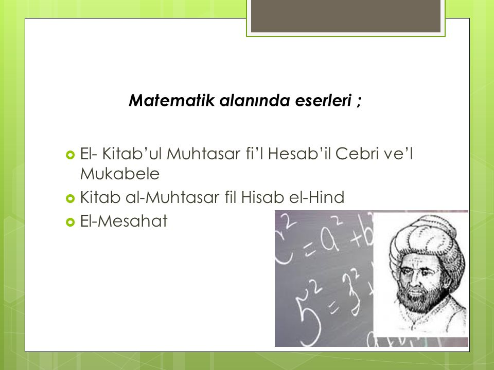 Matematik alanında eserleri ;