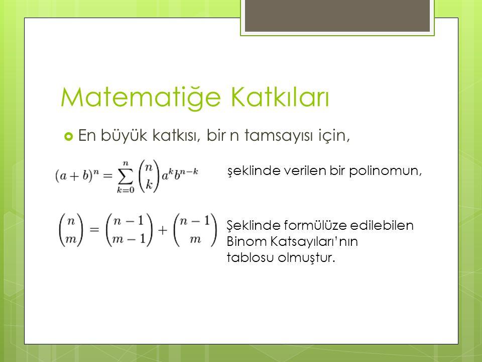 Matematiğe Katkıları En büyük katkısı, bir n tamsayısı için,