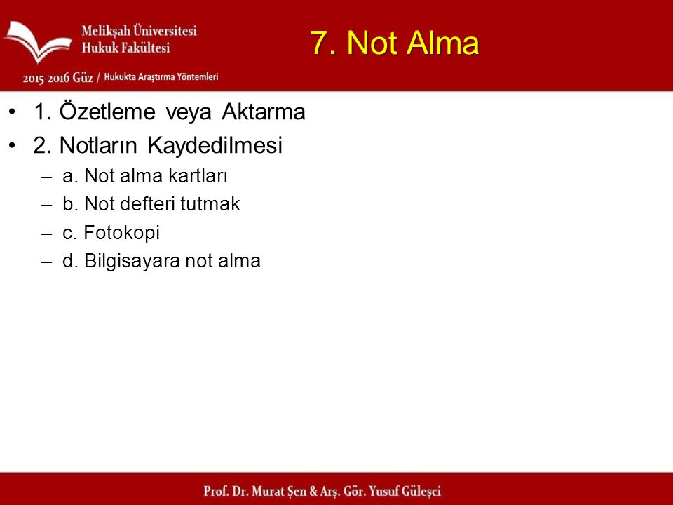 7. Not Alma 1. Özetleme veya Aktarma 2. Notların Kaydedilmesi