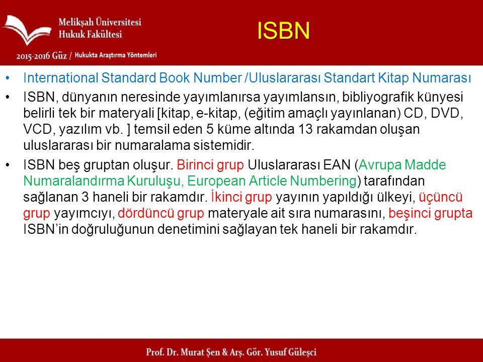 ISBN International Standard Book Number /Uluslararası Standart Kitap Numarası.