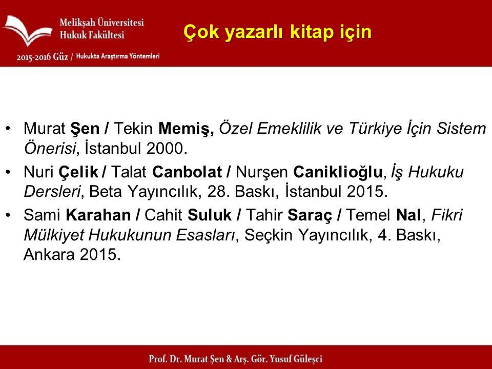 Çok yazarlı kitap için Murat Şen / Tekin Memiş, Özel Emeklilik ve Türkiye İçin Sistem Önerisi, İstanbul 2000.