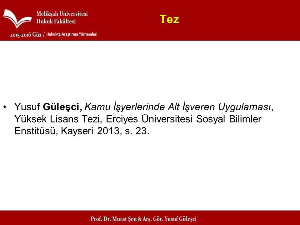 Tez Yusuf Güleşci, Kamu İşyerlerinde Alt İşveren Uygulaması, Yüksek Lisans Tezi, Erciyes Üniversitesi Sosyal Bilimler Enstitüsü, Kayseri 2013, s.