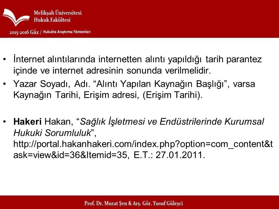 İnternet alıntılarında internetten alıntı yapıldığı tarih parantez içinde ve internet adresinin sonunda verilmelidir.