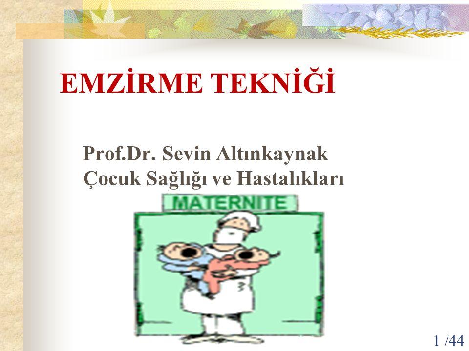 EMZİRME TEKNİĞİ Prof.Dr. Sevin Altınkaynak Çocuk Sağlığı ve Hastalıkları