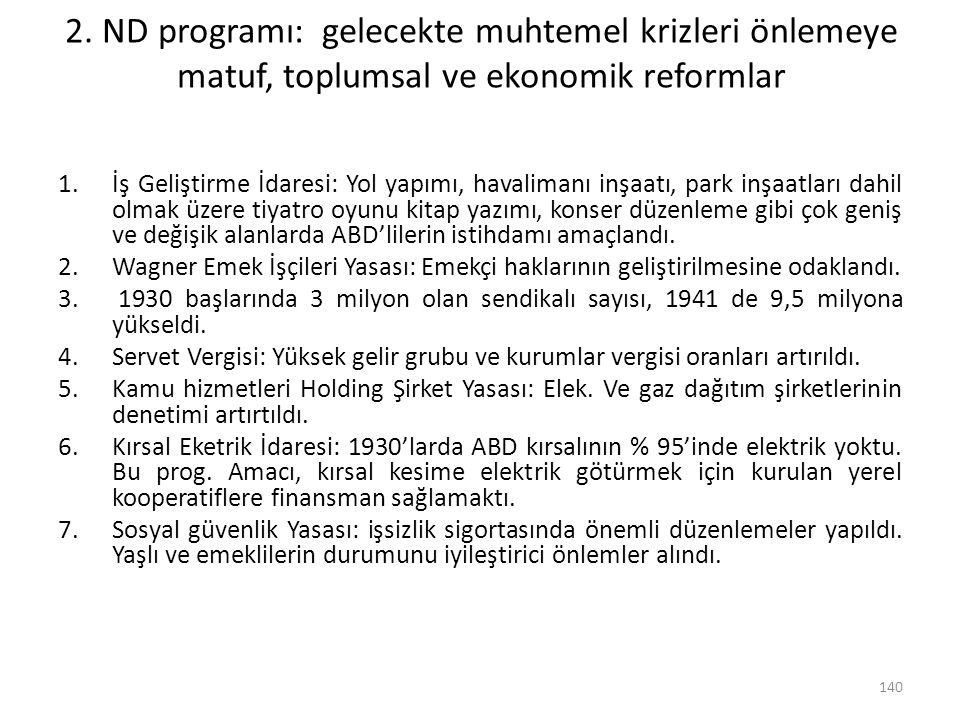 2. ND programı: gelecekte muhtemel krizleri önlemeye matuf, toplumsal ve ekonomik reformlar