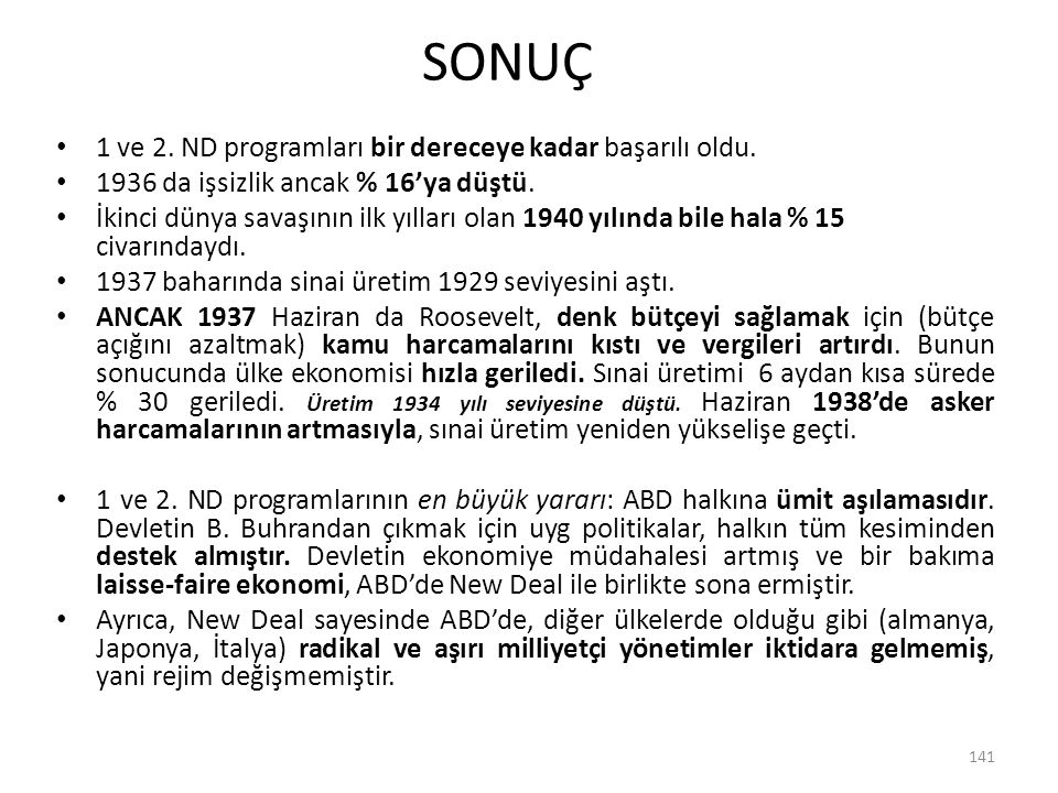 SONUÇ 1 ve 2. ND programları bir dereceye kadar başarılı oldu.