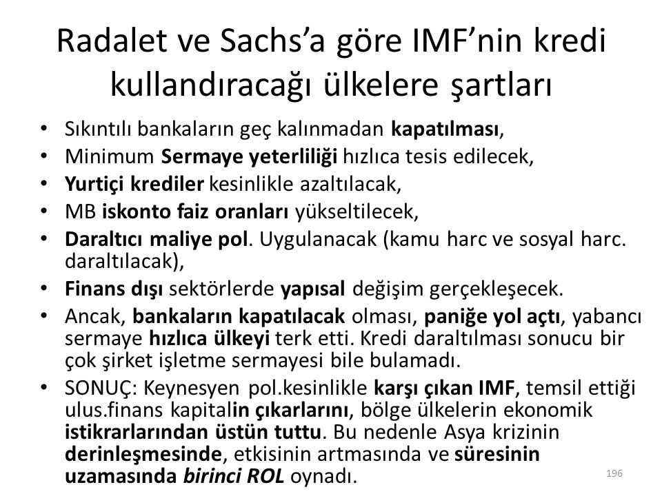 Radalet ve Sachs'a göre IMF'nin kredi kullandıracağı ülkelere şartları