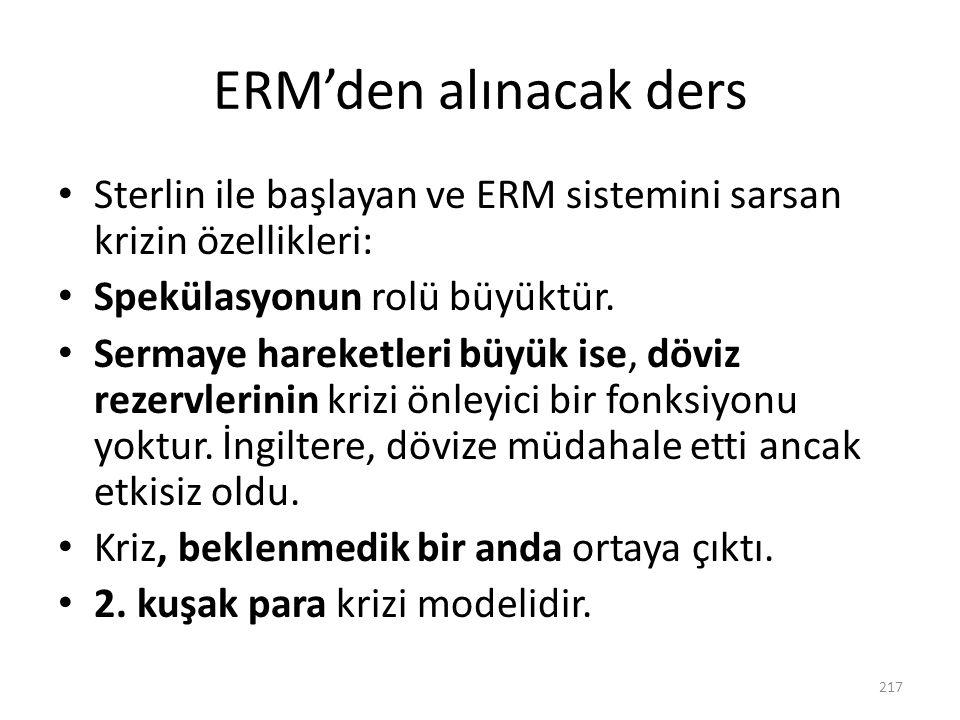 ERM'den alınacak ders Sterlin ile başlayan ve ERM sistemini sarsan krizin özellikleri: Spekülasyonun rolü büyüktür.