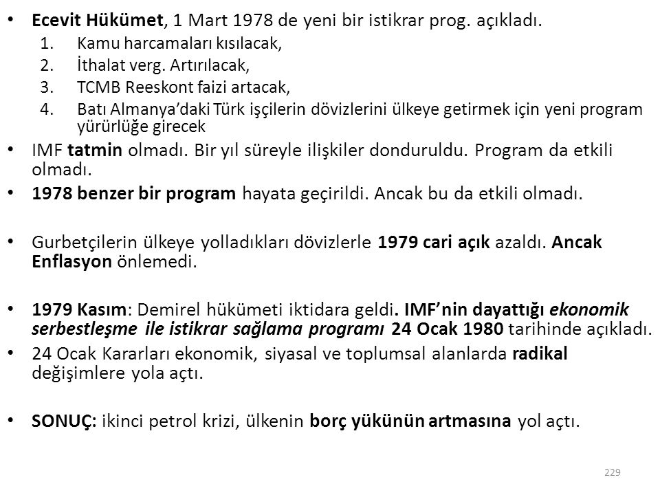 Ecevit Hükümet, 1 Mart 1978 de yeni bir istikrar prog. açıkladı.