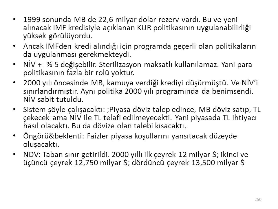 1999 sonunda MB de 22,6 milyar dolar rezerv vardı