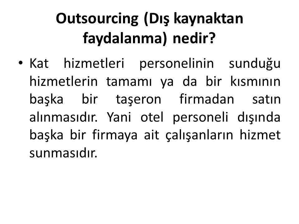 Outsourcing (Dış kaynaktan faydalanma) nedir
