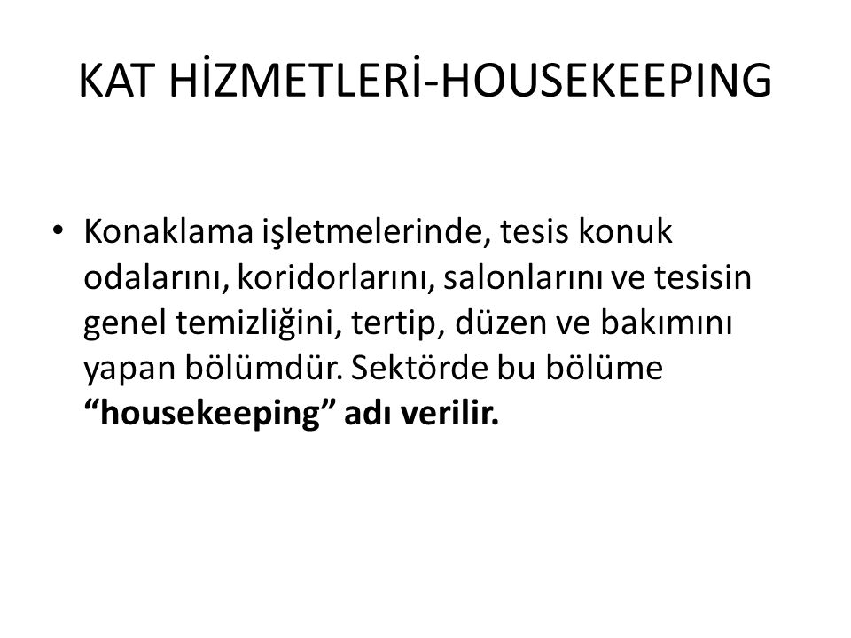 KAT HİZMETLERİ-HOUSEKEEPING