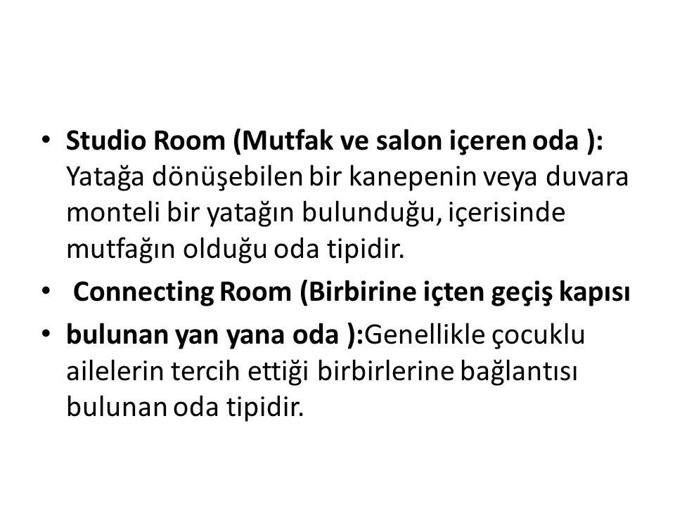 Studio Room (Mutfak ve salon içeren oda ): Yatağa dönüşebilen bir kanepenin veya duvara monteli bir yatağın bulunduğu, içerisinde mutfağın olduğu oda tipidir.