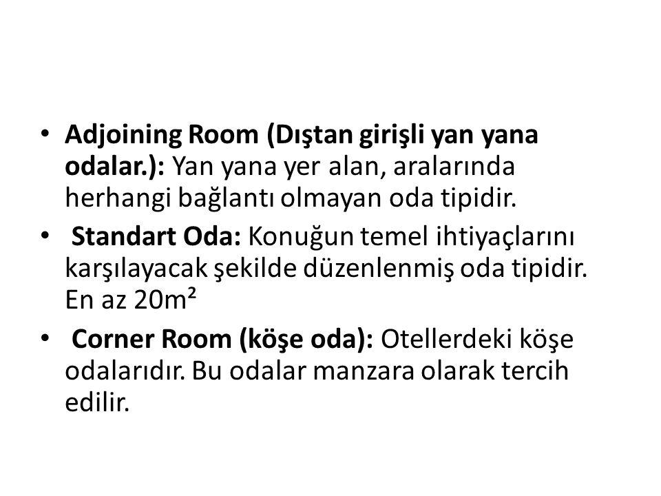 Adjoining Room (Dıştan girişli yan yana odalar