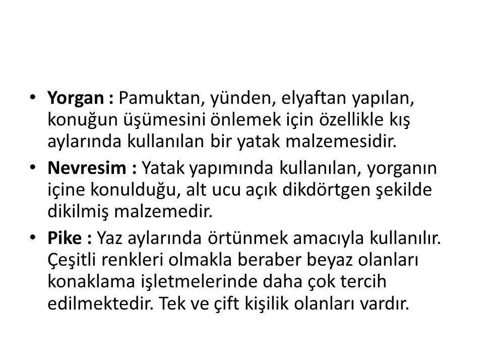 Yorgan : Pamuktan, yünden, elyaftan yapılan, konuğun üşümesini önlemek için özellikle kış aylarında kullanılan bir yatak malzemesidir.