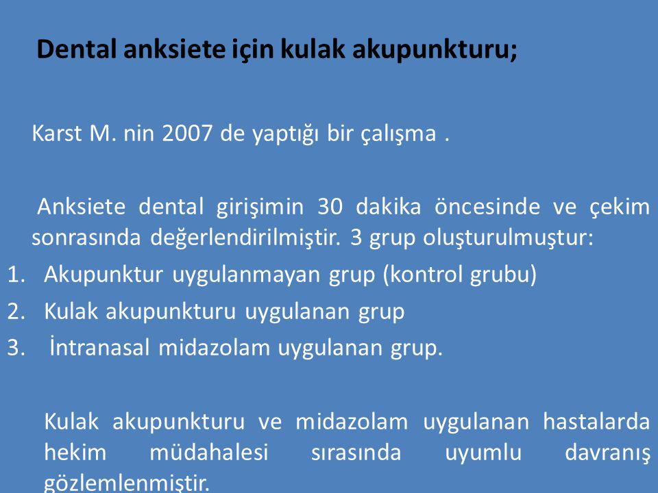 Dental anksiete için kulak akupunkturu;