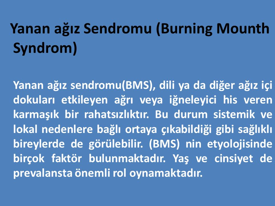 Yanan ağız Sendromu (Burning Mounth Syndrom)