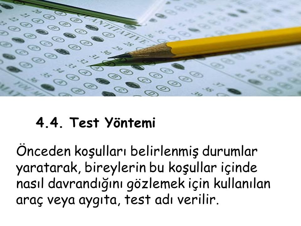 4.4. Test Yöntemi