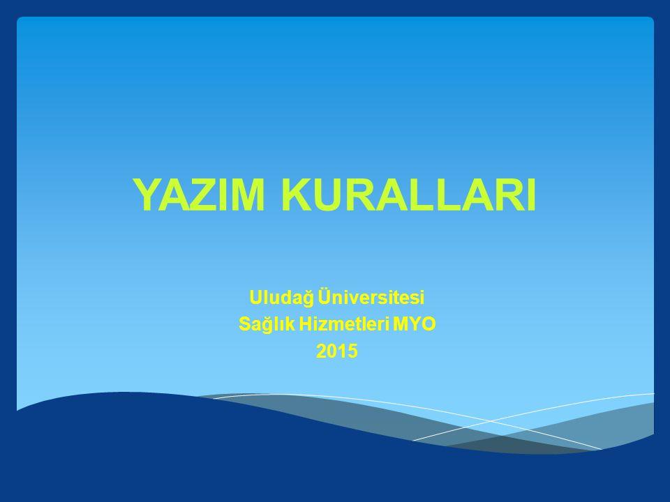 Uludağ Üniversitesi Sağlık Hizmetleri MYO 2015