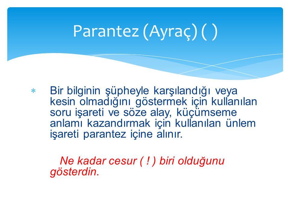 Parantez (Ayraç) ( )