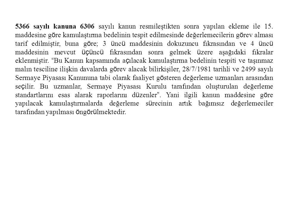 5366 sayılı kanuna 6306 sayılı kanun resmileştikten sonra yapılan ekleme ile 15.