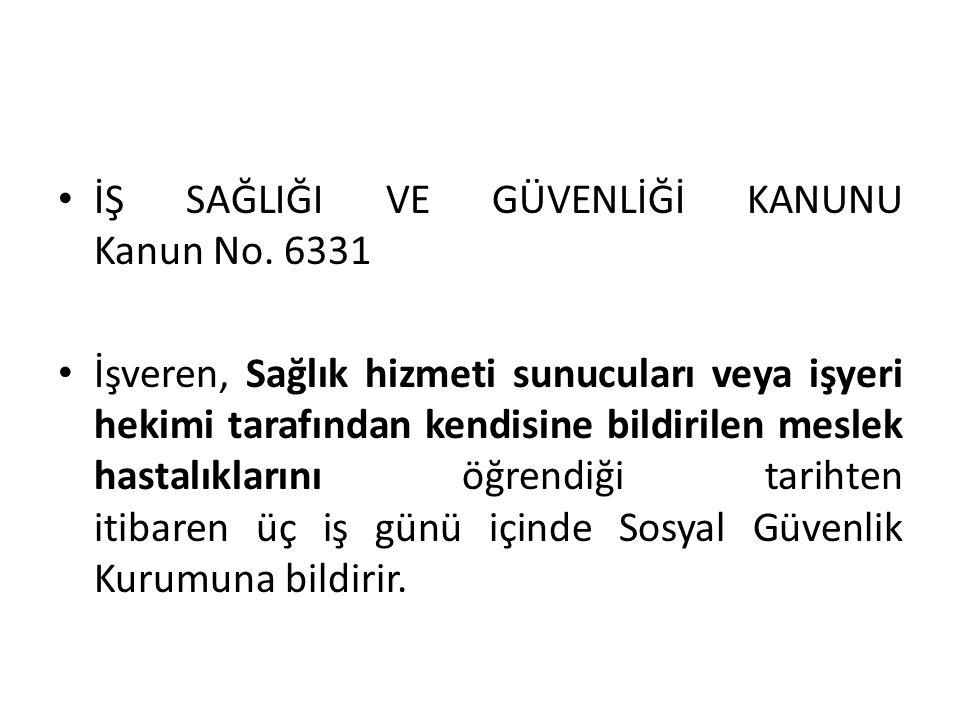 İŞ SAĞLIĞI VE GÜVENLİĞİ KANUNU Kanun No. 6331