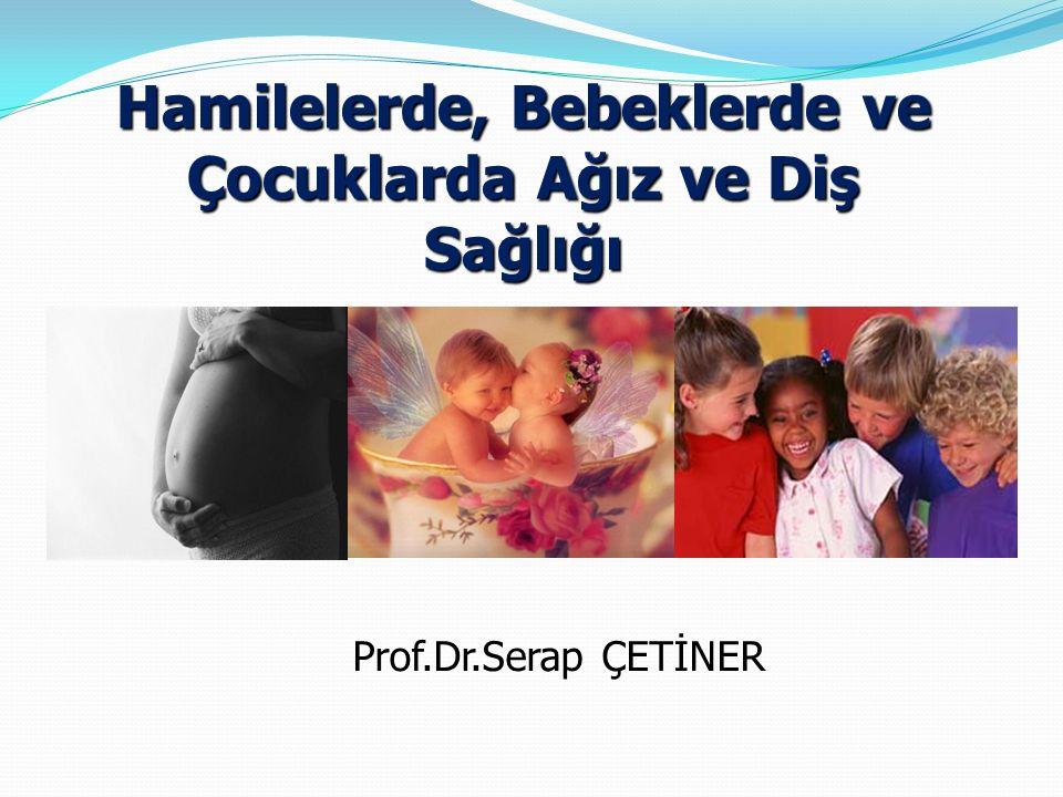 Hamilelerde, Bebeklerde ve Çocuklarda Ağız ve Diş Sağlığı