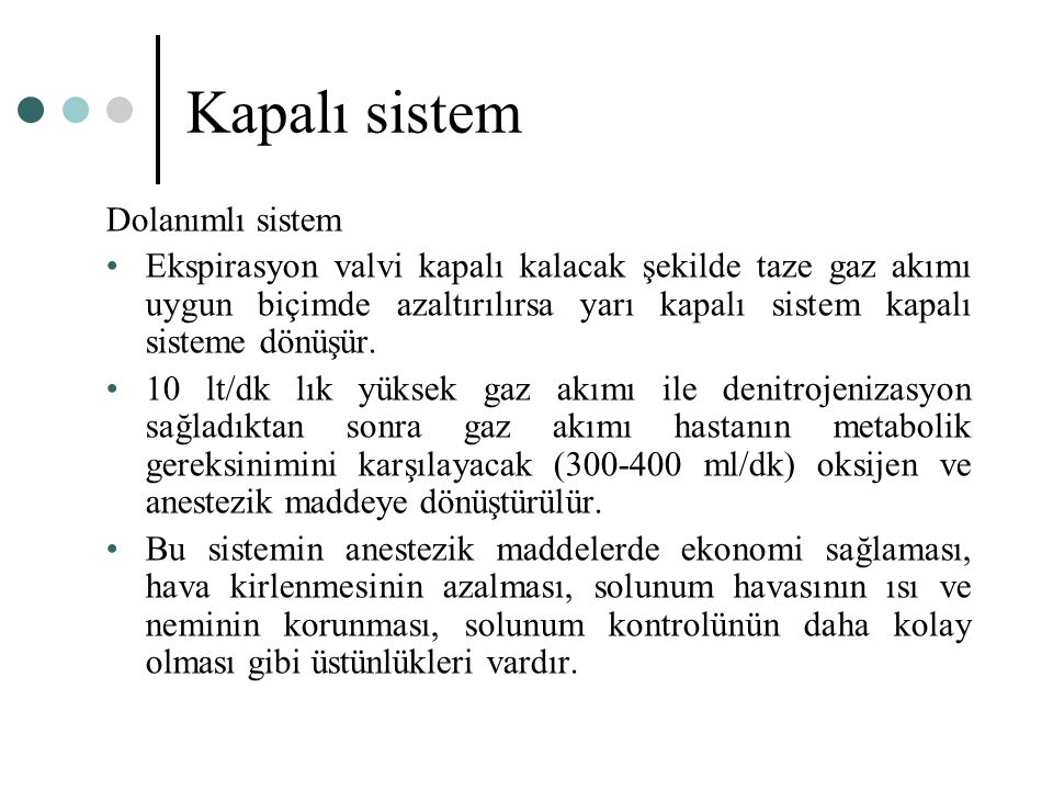 Kapalı sistem Dolanımlı sistem