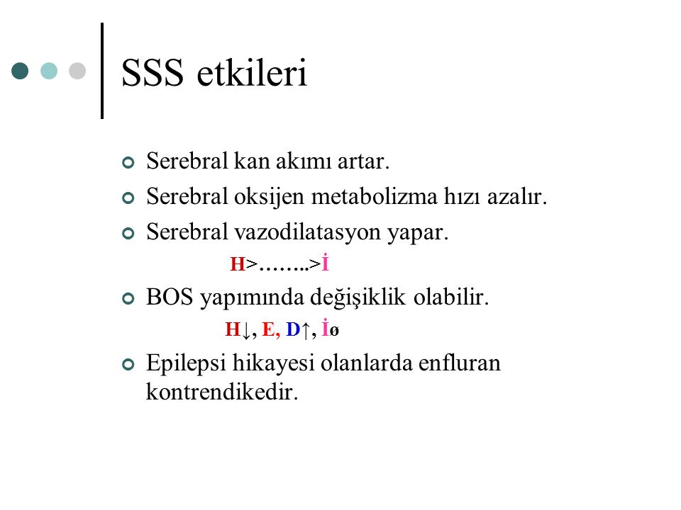 SSS etkileri Serebral kan akımı artar.