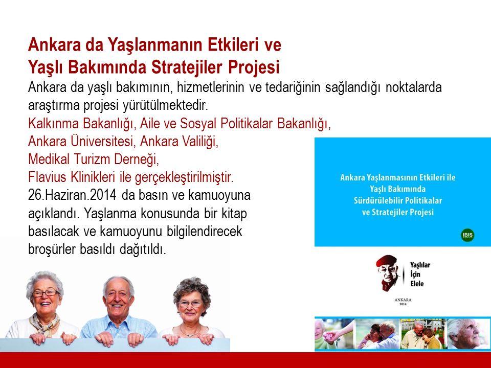 Ankara da Yaşlanmanın Etkileri ve Yaşlı Bakımında Stratejiler Projesi