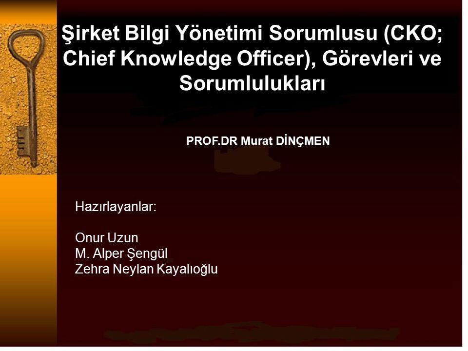 Hazırlayanlar: Onur Uzun M. Alper Şengül Zehra Neylan Kayalıoğlu