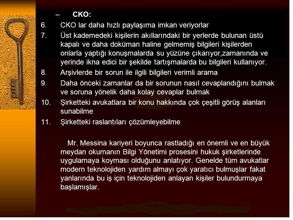 CKO: CKO lar daha hızlı paylaşıma imkan veriyorlar.
