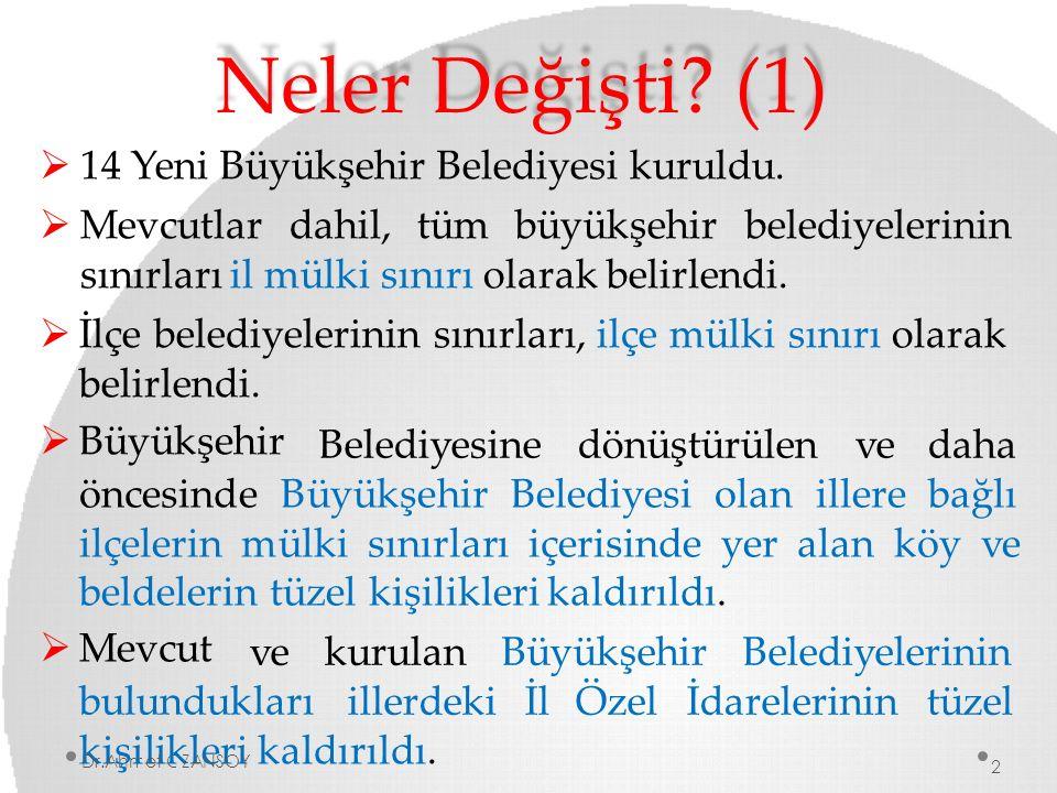 Neler Değişti (1) 14 Yeni Büyükşehir Belediyesi kuruldu.