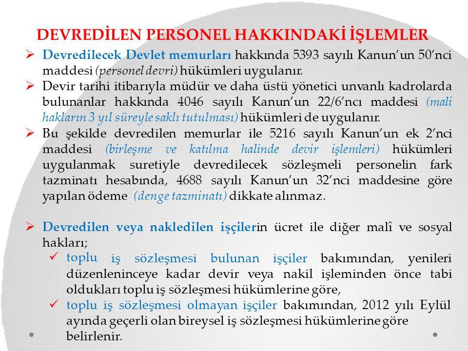 DEVREDİLEN PERSONEL HAKKINDAKİ İŞLEMLER