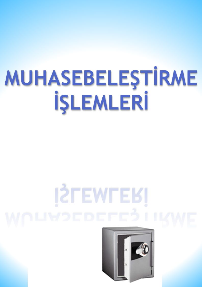 MUHASEBELEŞTİRME İŞLEMLERİ